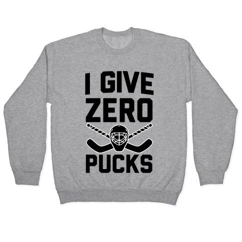 I Give Zero Pucks Pullover