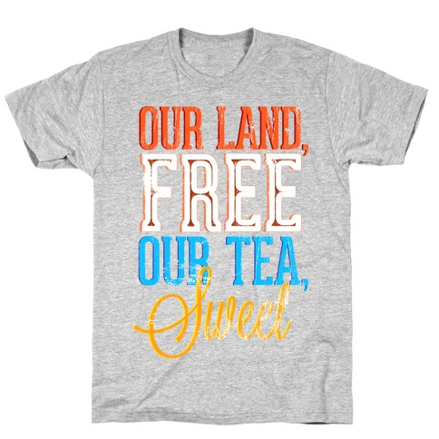 Free Land and Sweet Tea T-Shirt
