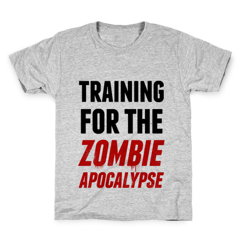Training for the Zombie Apocalypse Kids T-Shirt