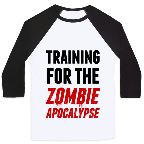 Training for the Zombie Apocalypse Baseball Tee
