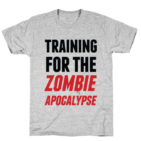 Training for the Zombie Apocalypse Mens T-Shirt