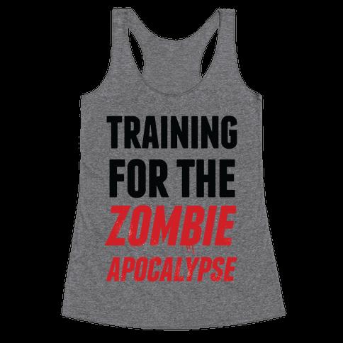 Training for the Zombie Apocalypse Racerback Tank Top