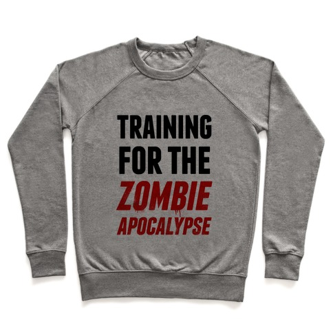 Training for the Zombie Apocalypse Pullover