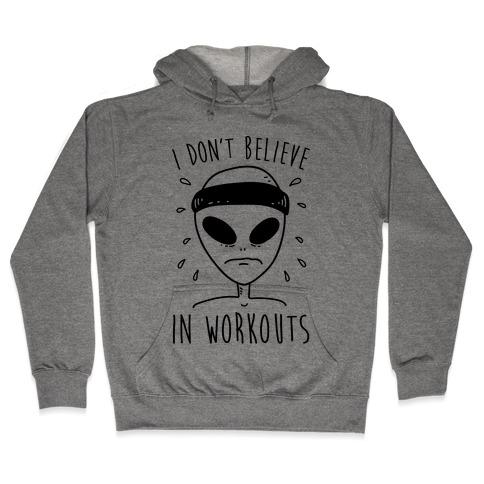 I Don't Believe In Workouts Hooded Sweatshirt