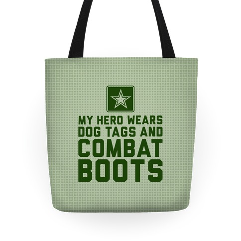 My Hero Wears Dog Tags And Combat Boots Tote