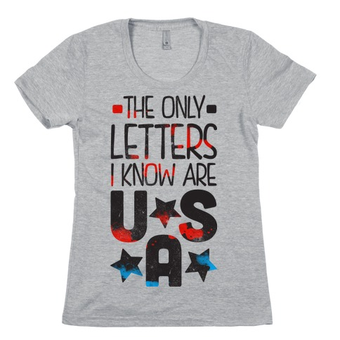The Only Letters Are USA Womens T-Shirt