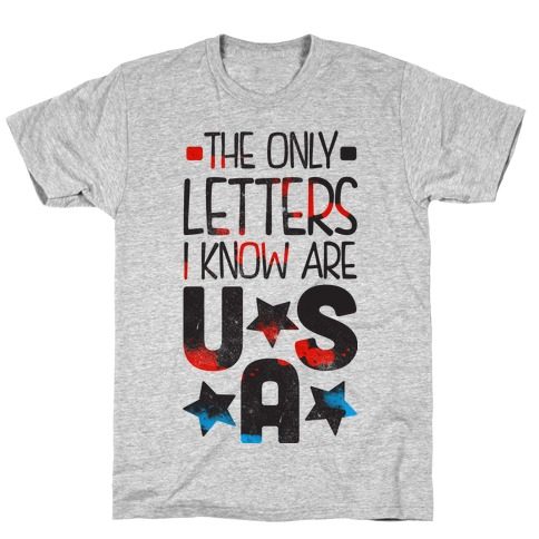 The Only Letters Are USA T-Shirt