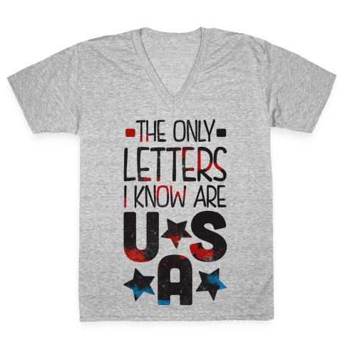 The Only Letters Are USA V-Neck Tee Shirt