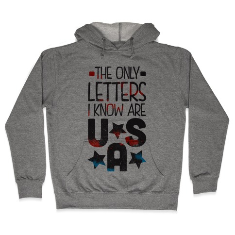 The Only Letters Are USA Hooded Sweatshirt