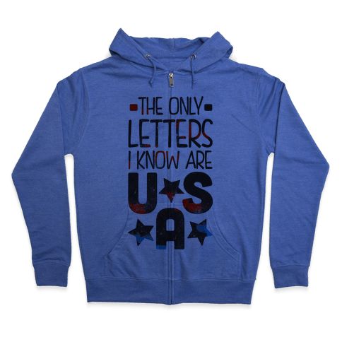 The Only Letters Are USA Zip Hoodie