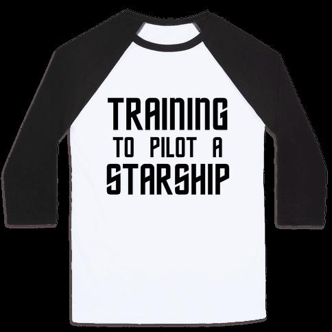 Training To Pilot A Starship Baseball Tee
