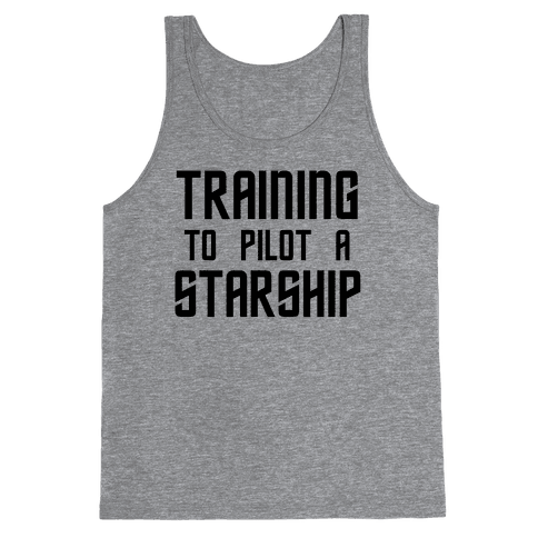 Training To Pilot A Starship Tank Top