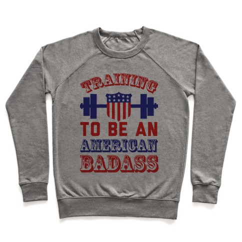 Training To Be An American Badass Pullover