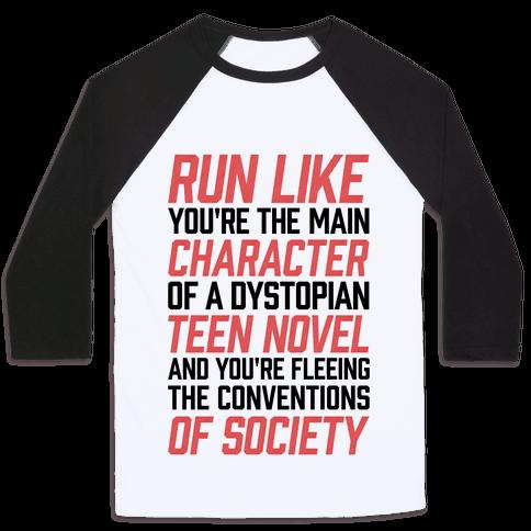 Run Like You're The Main Character In A Dystopian Teen Novel Baseball Tee