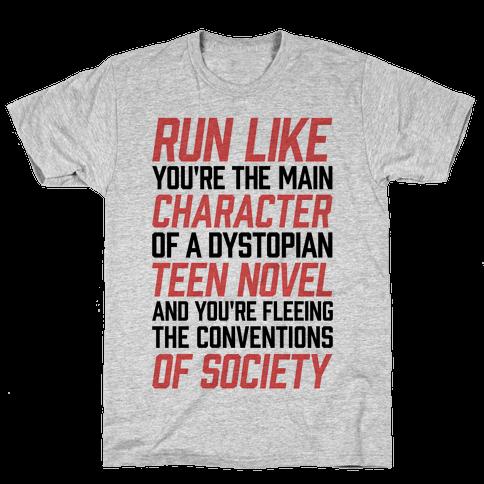 Run Like You're The Main Character In A Dystopian Teen Novel Mens T-Shirt