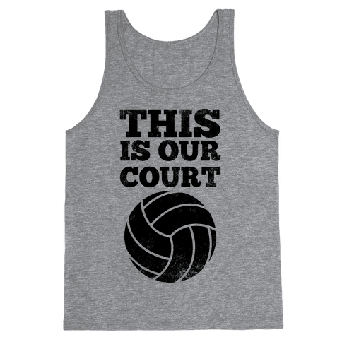 This Is Our Court (Volleyball) Tank Top