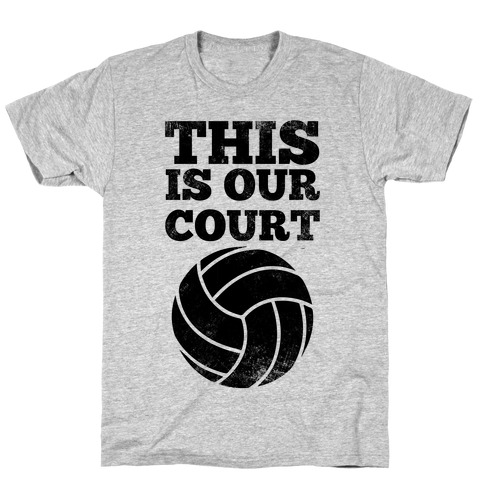 This Is Our Court (Volleyball) Mens/Unisex T-Shirt