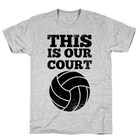 This Is Our Court (Volleyball) Mens T-Shirt