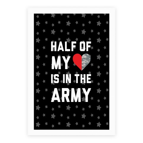 Half My Heart Is In The Army Poster