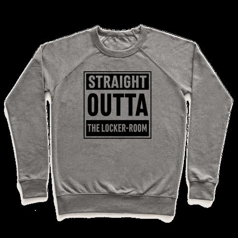 Straight Outta The Locker-Room Pullover