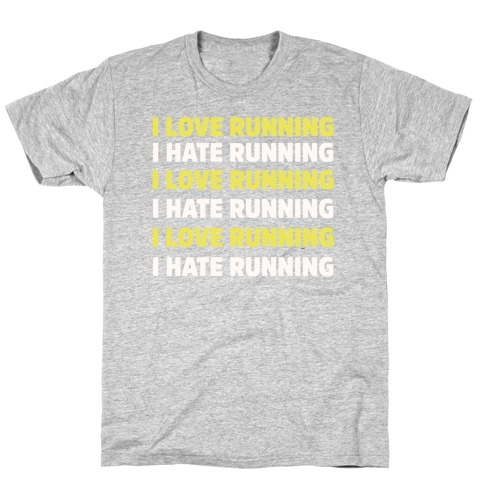 I Love Running I Hate Running T-Shirt