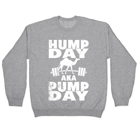 Hump Day AKA Pump Day Pullover