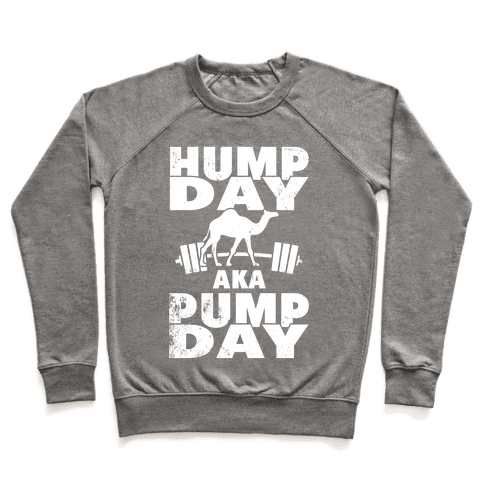 Hump Day AKA Pump Day Pullover
