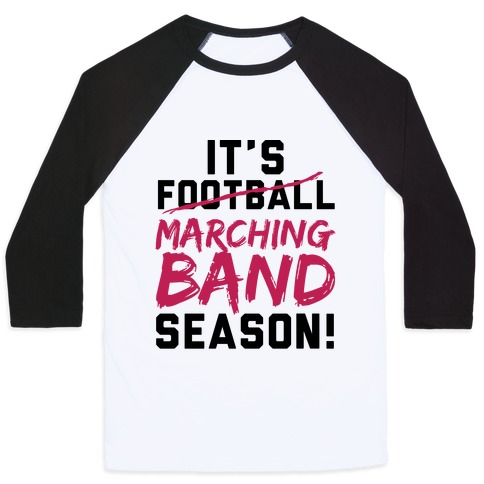 It's Marching Band Season Baseball Tee