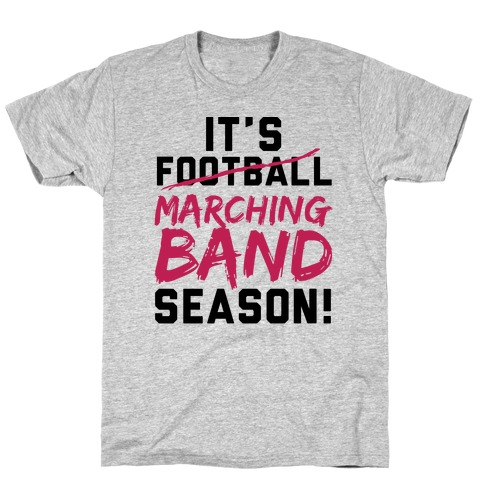 It S Marching Band Season T Shirt Activate Apparel