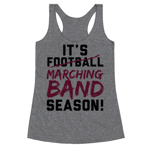 It's Marching Band Season Racerback Tank Top