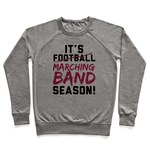 It's Marching Band Season Pullover