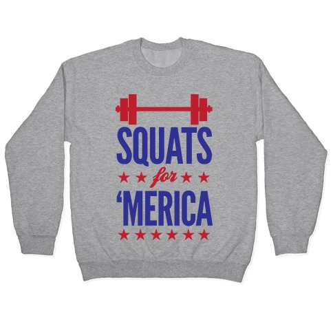"Squats For ""Merica Pullover"