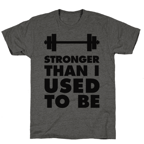 Stronger Than I used To Be