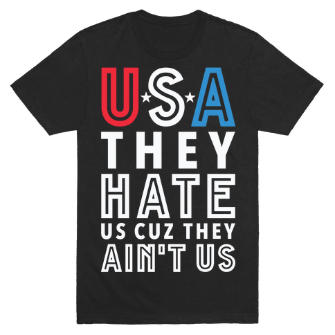 USA They Hate Us Cuz They Ain't Us