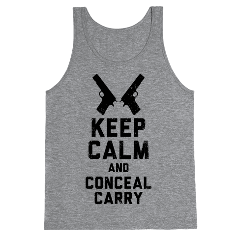 Keep Calm and Conceal Carry (Political) Tank Top