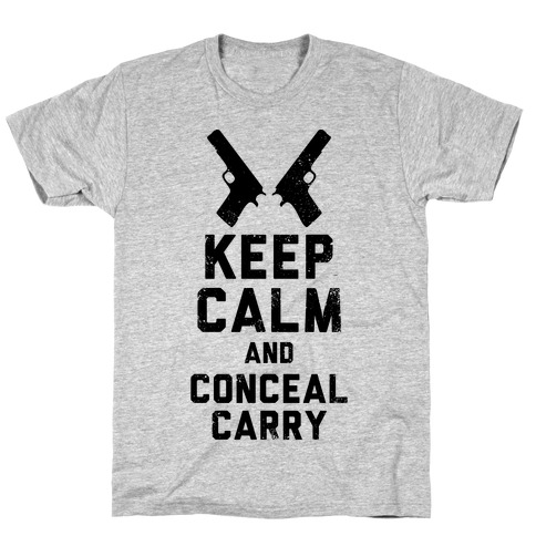 Keep Calm and Conceal Carry (Political) T-Shirt