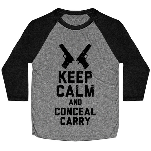 Keep Calm and Conceal Carry (Political) Baseball Tee