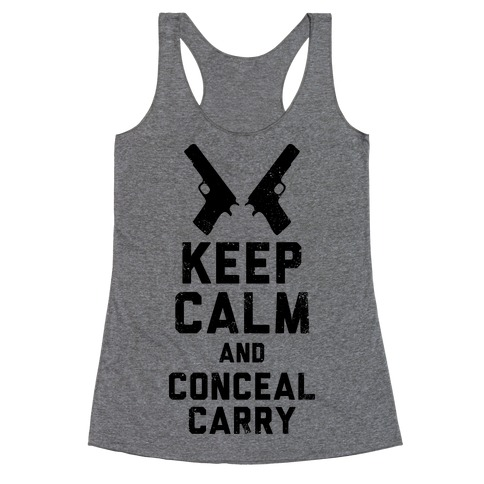 Keep Calm and Conceal Carry (Political) Racerback Tank Top