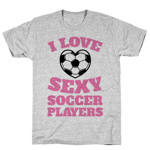 I Love Sexy Soccer Players Mens T-Shirt