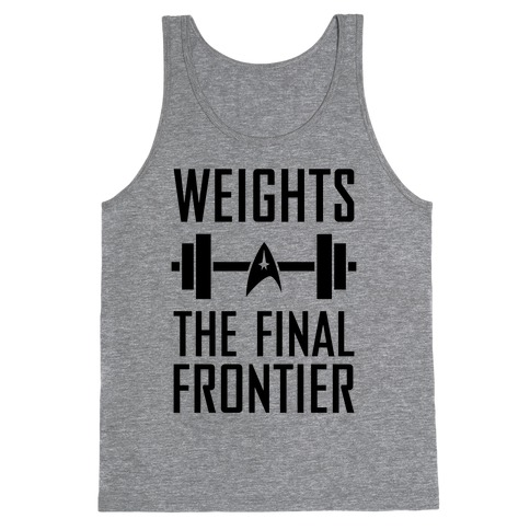 Weights, The Final Frontier Tank Top