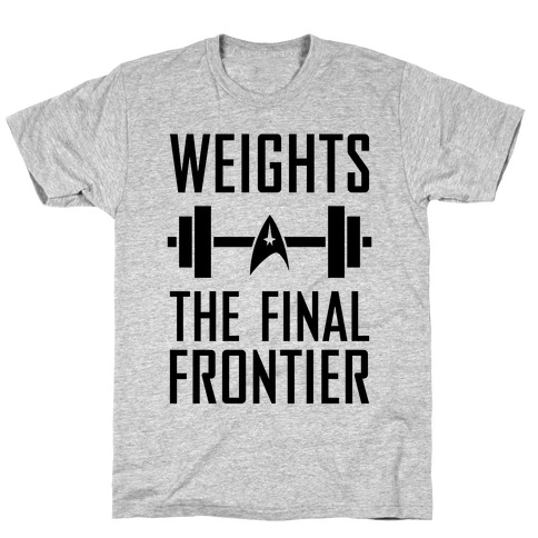 Weights, The Final Frontier T-Shirt