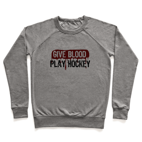 Give blood; Play Hockey Pullover