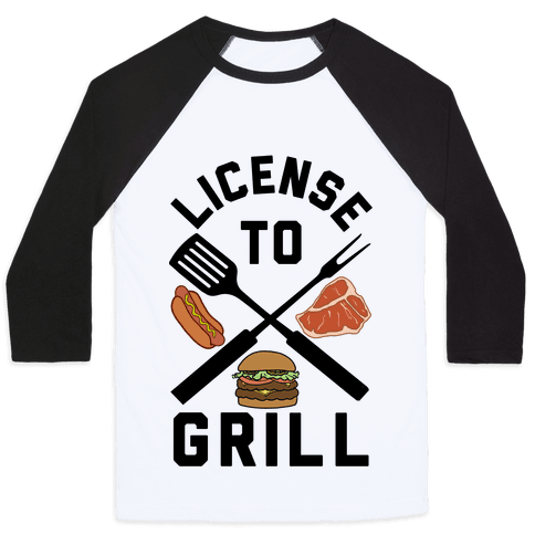 License To Grill Baseball Tee