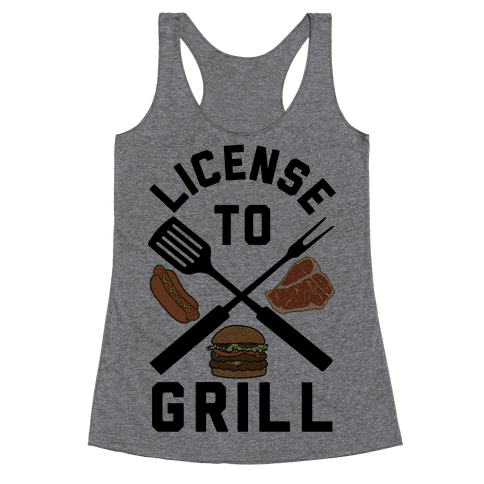License To Grill Racerback Tank Top