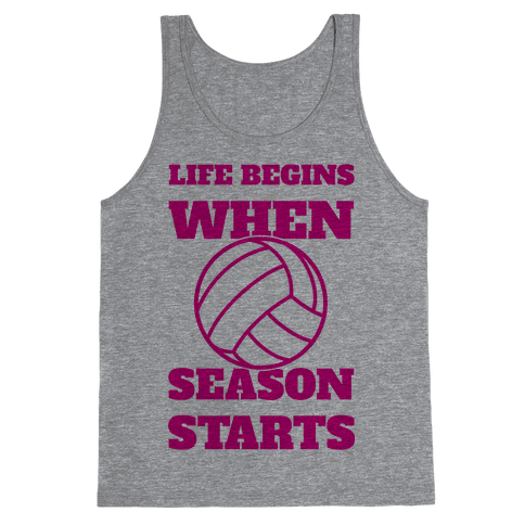 Life Begins When Volleyball Season Begins Tank Top