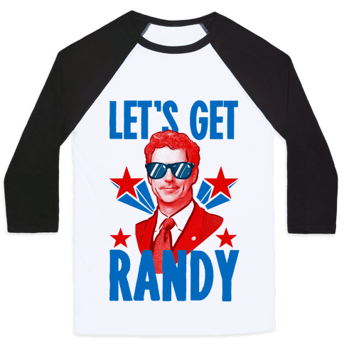 Let's Get Randy (Rand Paul) Baseball Tee