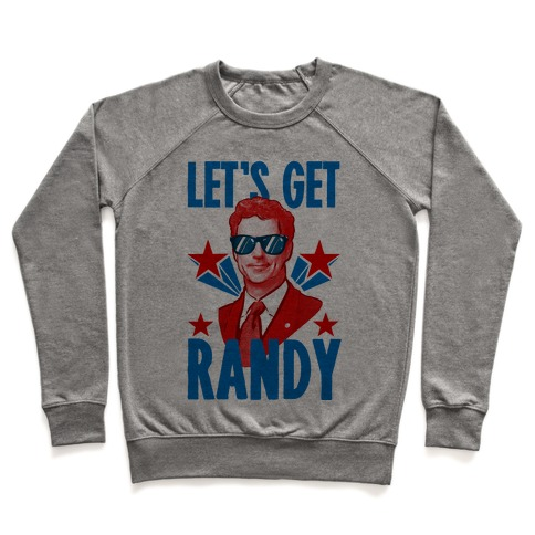 Let's Get Randy (Rand Paul) Pullover