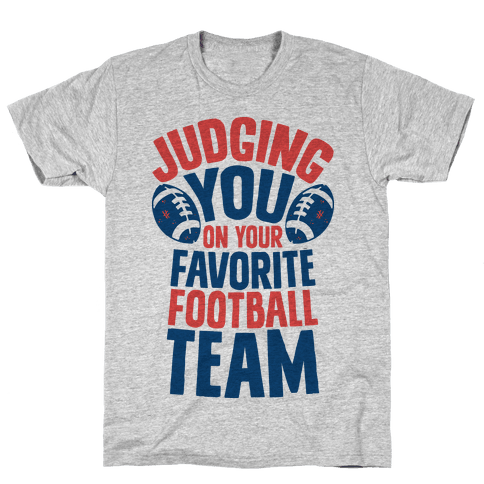 Judging You on Your Favorite Football Team Mens T-Shirt