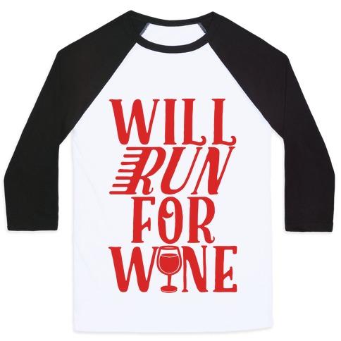 Will Run For Wine Baseball Tee