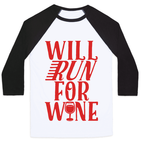 Will Run For Wine Baseball Tee